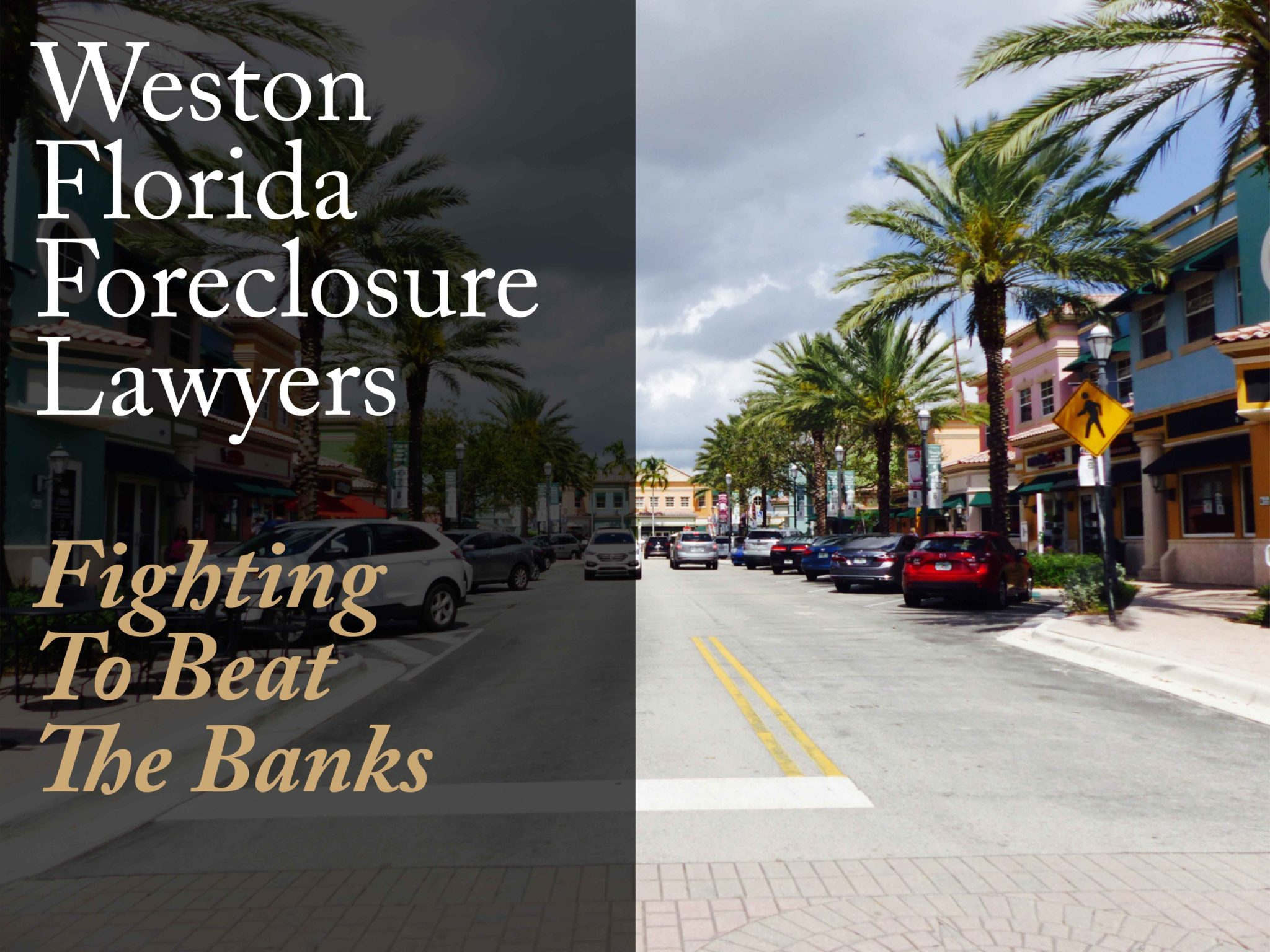 Text: Weston Florida Foreclosure Lawyers Fighting to Beat the Bank Picture: Weston Florida Town center main street